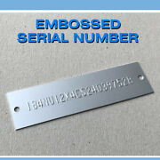 Embossed Serial Number Data Plate Tag Number Hin Trailer Boat Chevy Gmc