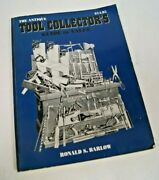 The Antique Tool Collector's Guide To Value By Ronald S. Barlow 1999