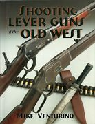 Shooting Lever Guns Of The Old West By Venturino Super Rare Hardcover Edition