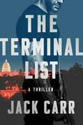 The Terminal List A Thriller - Hardcover By Carr Jack - Very Good