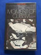 The Moment Of Cubism And Other Essays - 1st. American Edition By John Berger