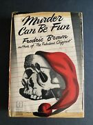 Murder Can Be Fun By Frederic Brown - 1948 - 1st Edition Vintage Hc Book Dj