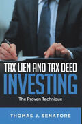 Tax Lien And Tax Deed Investing The Proven Technique By Thomas J Senatore.