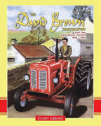 The David Brown Tractor Story Part Two Agricultural Tractors 1949 - 1964.