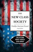 The New Class Society Goodbye American Dream By Wysong Earl.