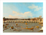 Canaletto - London Westminster Bridge 1746 Fine Art Giclee Print Various Sizes