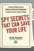 Spy Secrets That Can Save Your Life A Former Cia Officer Reveals Safety - Good