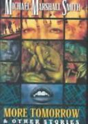 More Tomorrow And Other Stories Numbered Hardcover Edition Michael Marshall Smith