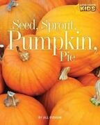 Picture The Seasons Ser. Seed Sprout Pumpkin Pie By Jill Esbaum 2009...