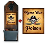 Pirate - Name Your Poison - Wall Mounted Bottle Opener And Cap Catcher- Usa
