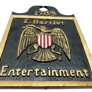 Vtg Reproduction Sign 1789 E Bartlet Entertainment Tavern Of Early America 7x10