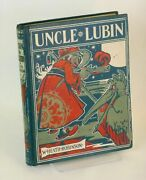 W Heath Robinson / The Adventures Of Uncle Lubin First Edition 1902