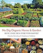 No Dig Organic Home And Garden Grow, Cook, Use, And Store Your Harvest Paperback