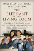The Elephant In The Living Room Make Television Work For Your Kids Dimitri A...