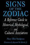 Signs Of The Zodiac A Reference Guide To Historical Mythological And C - Good