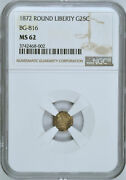 1872 25andcent California Gold - Round Liberty Head Bg-816 - Ngc Ms62