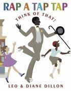 Rap A Tap Tap Think Of That By Leo Dillon And Diane Dillon 2002, Hardcover