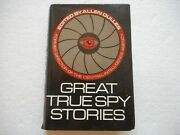 Great True Spy Stories Allen Dulles Jacketed H/c 1st Edition '68