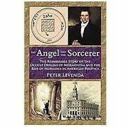 The Angel And Sorcerer The Remarkable Story Of The Occult Origins Of...