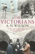 The Victorians - Paperback By A. N. Wilson - Good