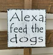 Rustic Wood Sign Alexa Feed The Dogs Funny Kitchen Signs Farmhouse Mini 5.5x5.5