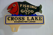 Cross Lake Fishing License Plate Topper 4 High By 5 Wide Great Piece