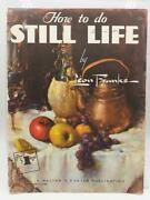 Vintage Walter T. Foster How To Do Still Life By Leon Franks