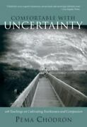 Comfortable With Uncertainty 108 Teachings On Cultivating Fearlessness And...