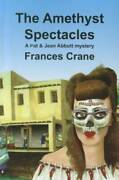 The Amethyst Spectacles - Paperback By Crane, Frances - Very Good