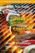 No Salt Lowest Sodium Barbecue And Grilling Cookbook - Paperback - Good
