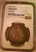 1877s Us Silver Trade Dollar Ngc Au Details Cleaned