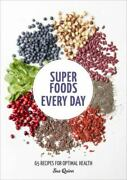 Super Foods Every Day Recipes Using Kale Blueberries Chia Seeds Cacao And O