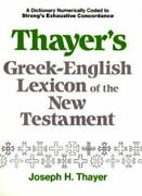 Thayer's Greek-english Lexicon Of The New Testament English And Ancient Greek..
