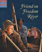 Tales Of Young Americans Ser. Friend On Freedom River By Gloria Whelan 2004 Andhellip