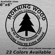 Pair Of Custom Morning Wood Logging Company Decals Stickers Teenager Funny