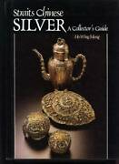 Straits Chinese Silver A Collector's Guide - Hardcover By Ho Wing Meng - Good