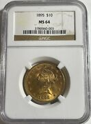 1895 10 Liberty Gold Ngc Ms64 12844 Decent Coin. Ms65s Are 10k.