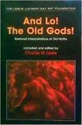 And Lo The Old Gods Restored Interpretations Of Old Myths Paperback By Char