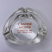 Vintage 1960s Cantine Mobile Food Truck Alouette Inc Quebec Thick Glass Ashtray
