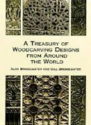 A Treasury Of Woodcarving Designs From Around The World - Paperback - Good