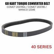Go Kart 40 Series Torque Converter Belt Replace Comet 203785a203785 Manco 12346