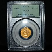 1868-p 2.50 Gold Piece ✪ Pcgs Au-55 ✪ Almost Uncirculated About 2 1/2 ◢trusted◣