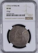 1731 Peru Cob 8 Reales Ngc Xf 45 Finest Known