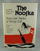 The Nootka Scenes And Studies Of Savage Life 1987 By Gilbert M. Sproat Hc/dj