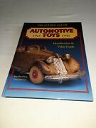 The Golden Age Of Automotive Toys - 1925-1941 -identification And Value Guide 1997