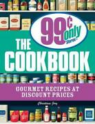 The 99 Cent Only Stores Cookbook Gourmet Recipes At Discount Prices - Good