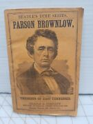 1862 Beadleand039s Dime Series Parson Brownlow Unionist Of East Tennessee Rare