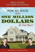 Real Estate Tax Deed Investing How We Made Over One Million Dollars In T - Good