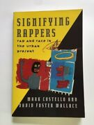 Signifying Rappers. Rap And Race In The Urban Present - 1st David Foster Wallace