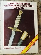Collecting Edged Weapons Of The Third Reich Volume Iv Hardcover Thomas Johnson
